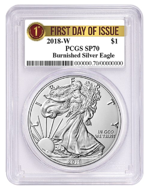 2018 W Burnished Silver Eagle PCGS SP70 - First Day Issue Label