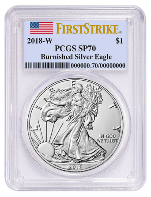 2018 W Burnished Silver Eagle PCGS SP70 - First Strike Label