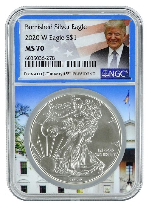 2020 W Burnished Silver Eagle NGC MS70  - White House Core - Trump Label
