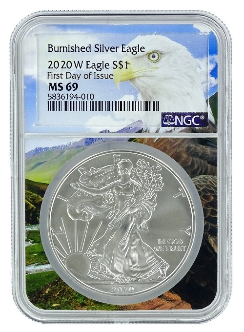2020 W Burnished Silver Eagle NGC MS69 - First Day Issue - Eagle Core