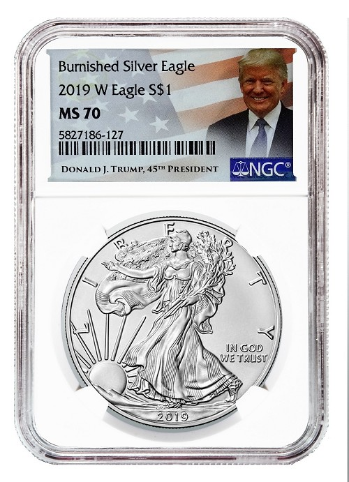 2019 W Burnished Silver Eagle NGC MS70 - Donald Trump Label